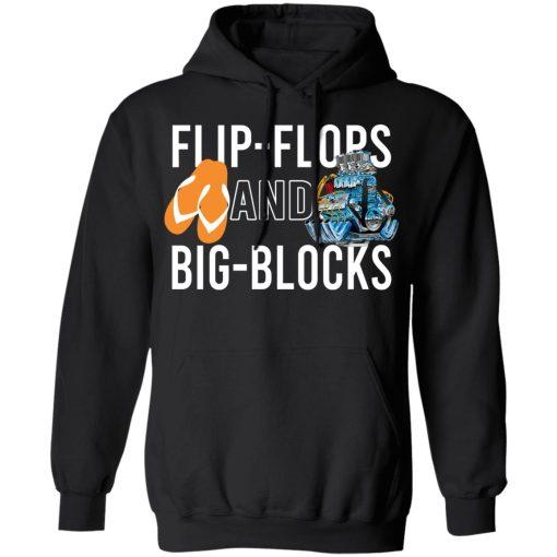 Flip Flops And Big Blocks T-Shirts, Hoodies, Long Sleeve