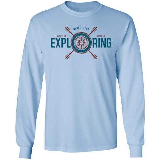 Joe Robinet Never Stop Exploring T-Shirts, Hoodies, Long Sleeve