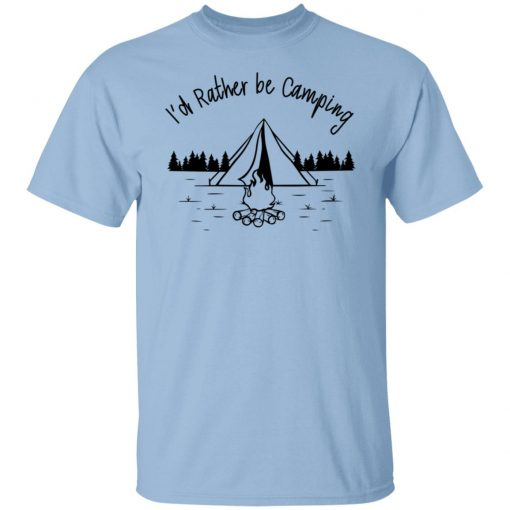 Joe Robinet I'd Rather Be Camping T-Shirts, Hoodies, Long Sleeve