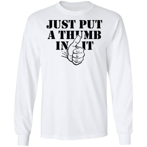 Kentucky Ballistics Just Put A Thumb In It T-Shirts, Hoodies, Long Sleeve