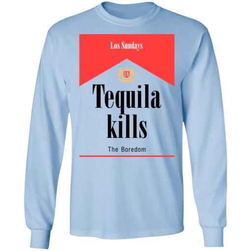 Tequila Kills T-Shirts, Hoodies, Long Sleeve