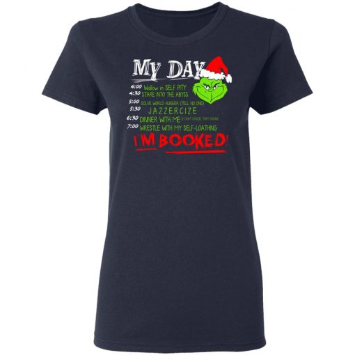 The Grinch My Day I'm Booked Christmas T-Shirts, Hoodies, Long Sleeve
