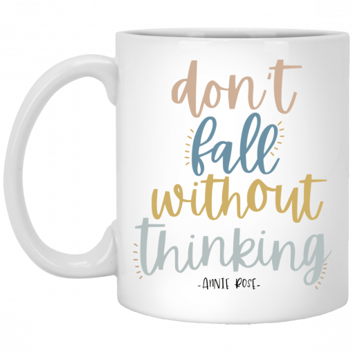 Annie Rose Don't Fall Without Thinking Mug