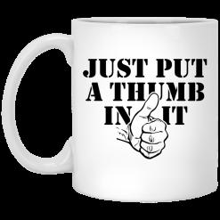 Kentucky Ballistics Just Put A Thumb In It Mug
