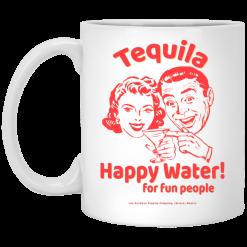 Tequila Happy Water For Fun People Mug