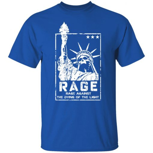 Rage, Rage Against The Dying of The Light T-Shirts, Hoodies, Long Sleeve