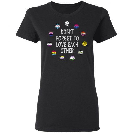 Critical Role Don't Forget to Love Each Other T-Shirts, Hoodies, Long Sleeve