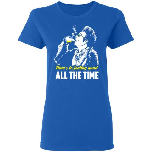 Cosmo Kramer Here's To Feeling Good All The Time T-Shirts, Hoodies, Long Sleeve