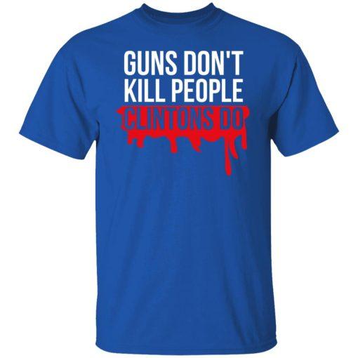 Guns Don't Kill People Clintons Do T-Shirts, Hoodies, Long Sleeve
