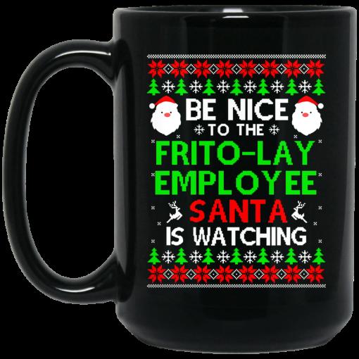 Be Nice To The Frito-Lay Employee Santa Is Watching Mug