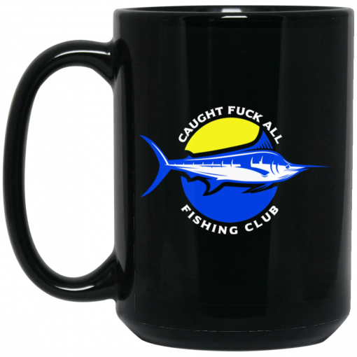 Caught Fuck All Fishing Club Mug