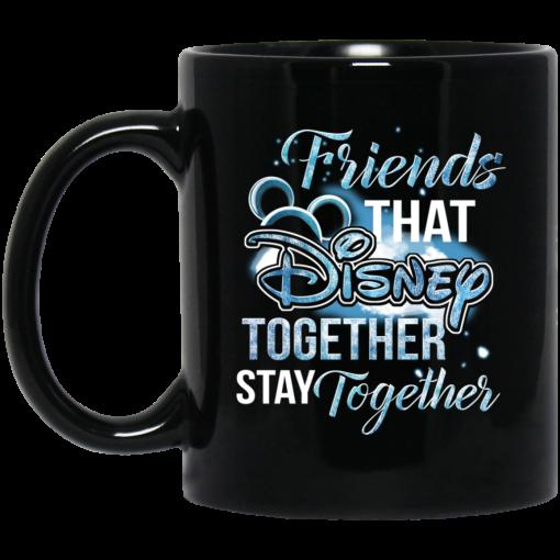 Friends That Disney Together Stay Together Mug