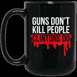 Guns Don't Kill People Clintons Do Mug