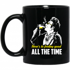 Cosmo Kramer Here's To Feeling Good All The Time Mug