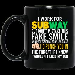 I Work For Subway But Don't Mistake This Fake Smile Mug