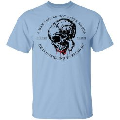 Dicere Verum A Man Should Not Utter Words He Is Unwilling To Stand T-Shirts, Hoodies, Long Sleeve
