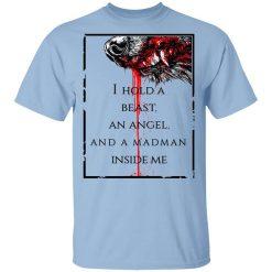 I Hold A Beast An Angel And A Madman Inside Me T-Shirts, Hoodies, Long Sleeve