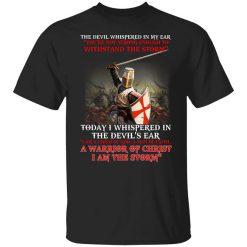 Knight Templar I Am A Child Of God A Warrior Of Christ I Am The Storm T-Shirt