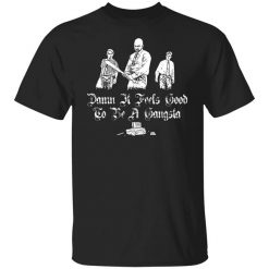 Office Space Damn It Feels Good to Be a Gangster T-Shirt