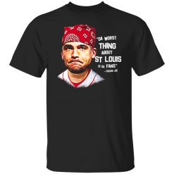 Da Worst Thing About St Louis Is Da Fans Prison Joe T-Shirts, Hoodies, Long Sleeve