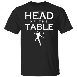 Head Of The Table Roman Reigns T-Shirts, Hoodies, Long Sleeve