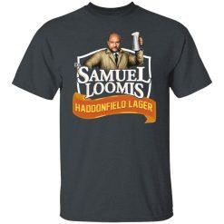 Dr Samuel Loomis Haddonfield Lager T-Shirts, Hoodies, Long Sleeve