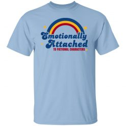 Emotionally Attached To Fictional Characters T-Shirts, Hoodies, Long Sleeve