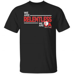 We Are Relentless We Are LA Los Angeles Clippers T-Shirts, Hoodies, Long Sleeve