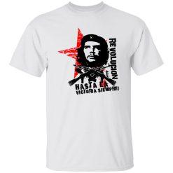 Revolucion Hasta La Victoria Siempre Che Guevara T-Shirts, Hoodies, Long Sleeve