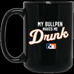 My Bullpen Makes Me Drunk Mug