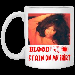 Blood Stain On My Shirt Mug