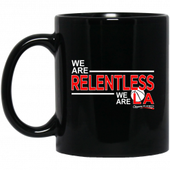 We Are Relentless We Are LA Los Angeles Clippers Mug