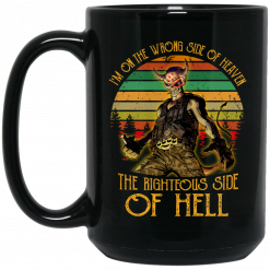 I'm On The Wrong Side Of Heaven The Righteous Side Of Hell Vintage Version Mug