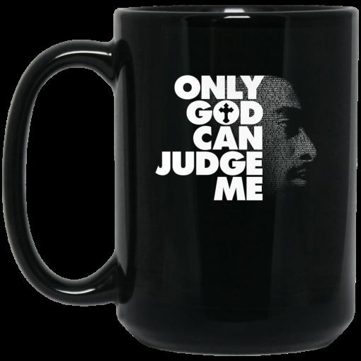 Tupac Only God Can Judge Me Mug