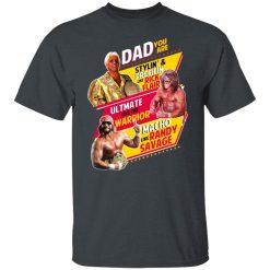 Dad You Are Stylin' & Profilin Like Rick Flair Ultimate Like The Warrior Macho Like Randy Savage T-Shirts, Hoodies, Long Sleeve