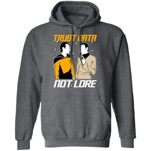 Trust Data Not Lore – Star Trek T-Shirts, Hoodies, Long Sleeve