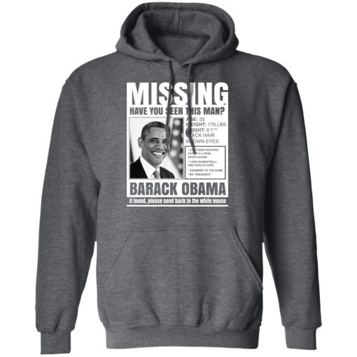 Missing Have You Seen This Man? Barack Obama T-Shirts, Hoodies, Long Sleeve