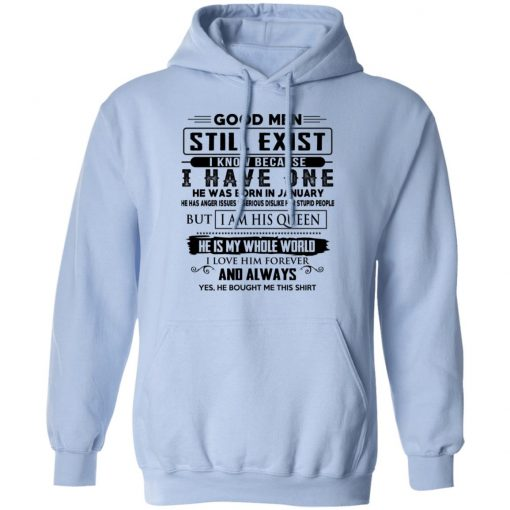 Good Men Still Exist I Have One He Was Born In January T-Shirts, Hoodies, Long Sleeve