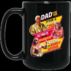 Dad You Are Stylin' & Profilin Like Rick Flair Ultimate Like The Warrior Macho Like Randy Savage Mug
