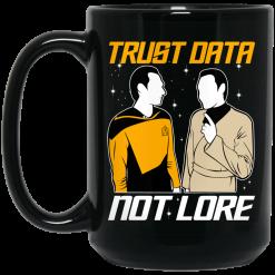 Trust Data Not Lore – Star Trek Mug