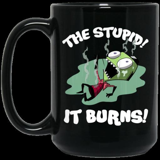 The Stupid It Burns Invader Zim Mug