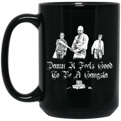 Office Space Damn It Feels Good to Be a Gangster Mug