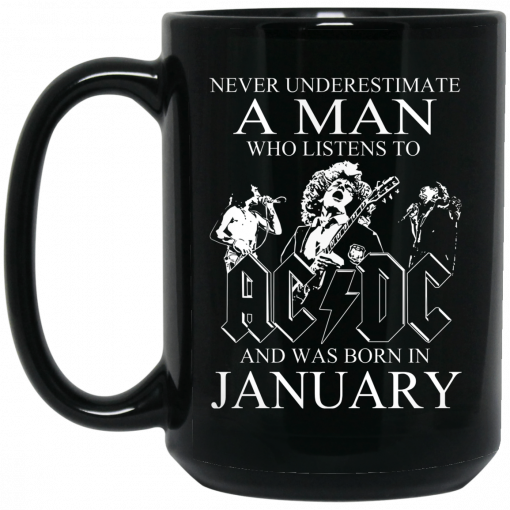 Never Underestimate A Man Who Listens To AC DC And Was Born In January Mug