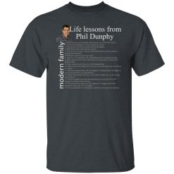 Modern Family Life Lessons From Phil Dunphy T-Shirts, Hoodies, Long Sleeve