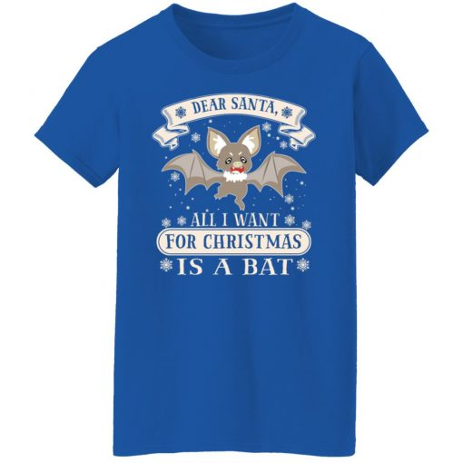 Dear Santa All I Want For Christmas Is A Bat T-Shirts, Hoodies, Long Sleeve