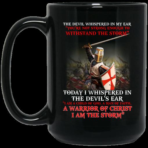 Knight Templar I Am A Child Of God A Warrior Of Christ I Am The Storm Mug