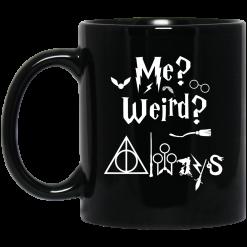 Me Weird Always – Harry Potter Mug