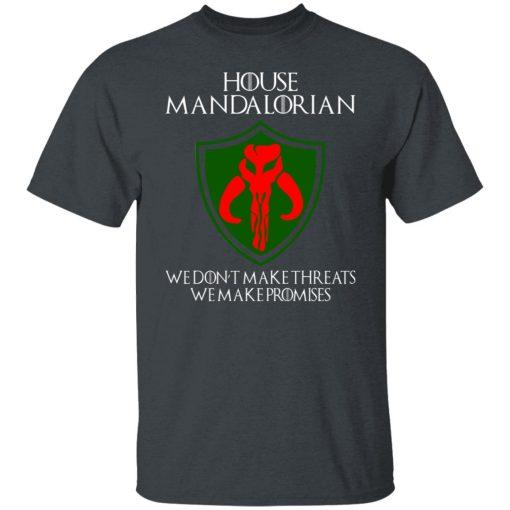 House Mandalorian We Don't Make Threats We Make Promises T-Shirts, Hoodies, Long Sleeve