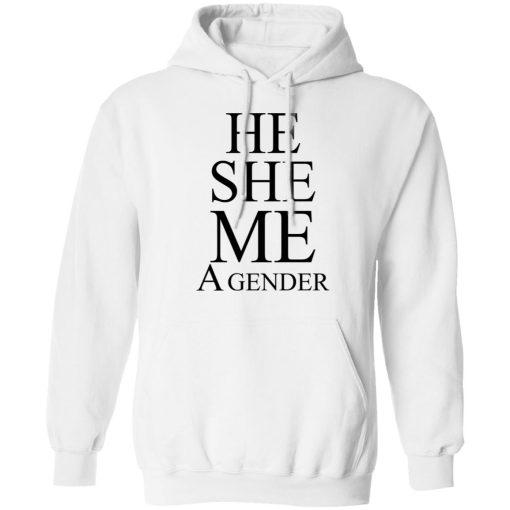 He She Me A Gender T-Shirts, Hoodies, Long Sleeve