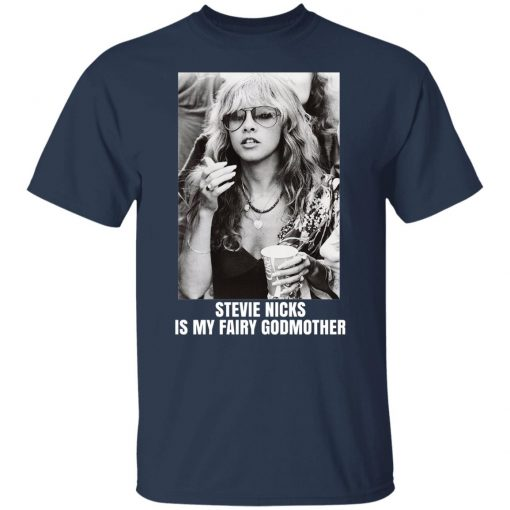 Stevie Nicks Is My Fairy Godmother T-Shirts, Hoodies, Long Sleeve